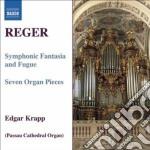 Reger Max - Fantasia Sinfonica E Fuga Op.57, 7 Pezzi Per Organo Op.145 cd musicale di Max Reger