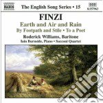 Gerald Finzi - Earth And Air And Rain Op.15, To A Poet Op.13a, By Footpath And Stile Op.2 cd musicale di Gerald Finzi