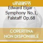 Elgar Edward - Sinfonia N.1, Falstaff Op.68 cd musicale di Edward Elgar