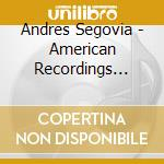 Segovia Andres - American Recordings Vol.6: Gli Anni '50 cd musicale di SEGOVIA