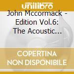 The acoustic recordings, vol.6: 1915-191 cd musicale di John Mccormack