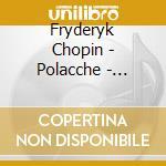 Chopin Fryderyk - Polacche - Rubinstein, 1950-1951 cd musicale di Fryderyk Chopin