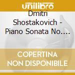 Sciostakovic Dmitri - Sonata Per Pianoforte N.1, 24 Preludi, Aforismi Op.13, 3 Danze Fantastiche Op.5 cd musicale di SHOSTAKOVICH