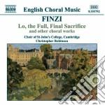 Gerald Finzi - Lo, The Full, Final Sacrifice And Other Choral Works cd musicale di Gerald Finzi