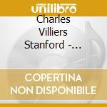 Stanford Charles Villiers - Anthems And Services cd musicale di STANFORD