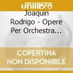Complete orchestral works 3 cd musicale di RODRIGO
