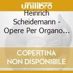 Organ works vol.4 cd musicale di SCHEIDEMANN