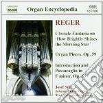 Reger Max - Pezzi Per Organo Nn.7-9 E 10-12 Op. 59,introduzione E Passacaglia Op.63 cd musicale di REGER