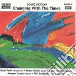 Sonic Fiction - Changing With The Times cd musicale