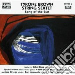 Tyrone Brown String Sextet - Song Of The Sun cd musicale