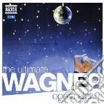 The ultimate wagner opera album cd musicale di Richard Wagner