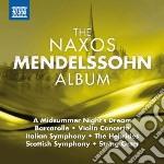 Mendelssohn Felix - The Naxos Mendelssohn Album cd musicale di Felix Mendelssohn
