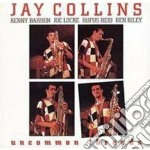 Jay Collins - Uncommon Threads cd musicale di Collins Jay
