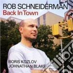 Rob Schneiderman - Back In Town cd musicale di Schneiderman Rob
