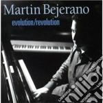 Martin Bejerano - Evolution/revolution cd musicale di Bejerano Martin