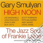 Gary Smulyan - High Noon cd musicale di SMULYAN GARY