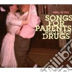 Hamell On Trial - Songs For Parents Who Enjoy Drugs cd musicale di HAMMEL ON TRIAL
