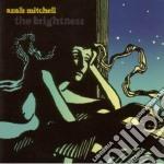 Anais Mitchell - The Brightness cd musicale di Anais Mitchell