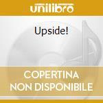 Upside! cd musicale di George bedard & the