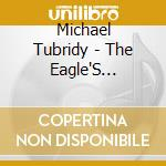 The eagle's whistle - cd musicale di Tubridy Michael