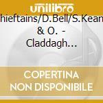 Claddagh choice irish t. - raccolta celtica cd musicale di Chieftains/d.bell/s.keane & o.