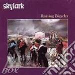 Raining bicycles - cd musicale di Skylark