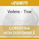 True cd musicale di Violens