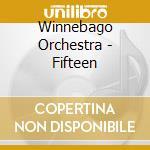 FIFTEEN cd musicale di WINEBAGO ORCHESTRA