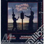 Drumming together cd musicale di R.flatschiler & h.ho