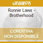Ronnie Laws - Brotherhood cd musicale di Ronnie Laws