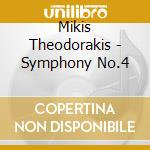 Mikis Theodorakis - Symphony No.4 cd musicale di Mikis Theodorakis