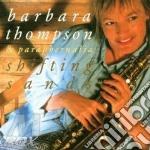 Shifting sands - cd musicale di Thompson Barbara