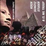 Heavy cairo traffic - cd musicale di Koch/schiiuetz/studer