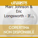 If trees could fly - johnson marc cd musicale di Marc johnson & eric longsworth