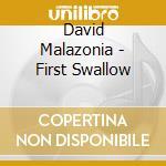 First swallow cd musicale di Malazonia David