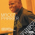 ROOTS & GROOVES cd musicale di PARKER MACEO