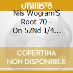 On 52nd 1/4 street cd musicale di Nils wogram's root 70