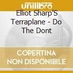 Do the don't cd musicale di Elliot sharp's terraplane