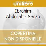 Ibrahim Abdullah - Senzo cd musicale di IBRAHIM ABDULLAH