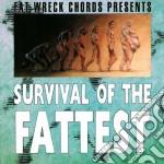 Survival Of The Fattest cd musicale di ARTISTI VARI