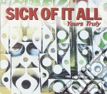 Sick Of It All - Yours Truly cd musicale di SICK OF IT ALL