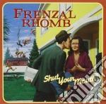 Frenzal Rhomb - Shut Your Mouth cd musicale di Romb Frenzal