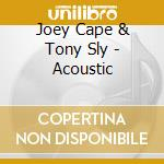 Joey Cape & Tony Sly - Acoustic cd musicale di CAPE J./TONY SLY