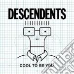 (LP VINILE) Cool to be you (lp) lp vinile di Descendents