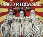 Good Riddance - Capricorn One cd musicale di Riddance Good