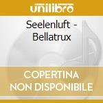 Bellatrux cd musicale di Seelenluft