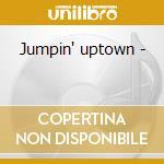 Jumpin' uptown - cd musicale di Senders