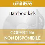 Bamboo kids cd musicale
