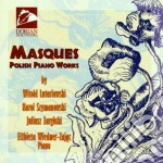 Lutoslawski Witold - Masques: Polish Piano Works cd musicale di Witold Lutoslawski