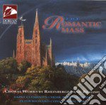 Rheinberger Joseph Gabriel / Brahms Johannes - The Romantic Mass  - Conte Peter Richard Dir  /saint Clements Choir, Philadelphia cd musicale di Joseph Rheinberger